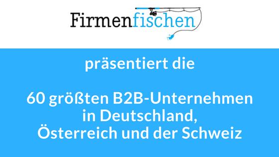 Die großen B2B-Unternehmen in D-A-CH (=Deutschland, Österreich und der Schweiz)
