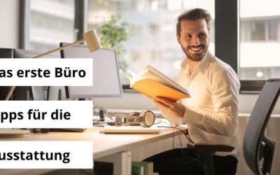 Tipps für die Erstausstattung eines Büros bei der Gründung